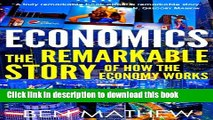 Books Economics: The Remarkable Story of How the Economy Works Full Online