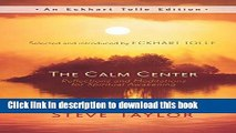 Download The Calm Center: Reflections and Meditations for Spiritual Awakening (An Eckhart Tolle