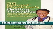 Read The Natural Physician s Healing Therapies (Proven Remedies That Medical Doctors Don t Know
