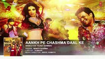 Aankh Pe Chashma Daal Ke Audio Song _ BABUJI EK TICKET BAMBAI _ Rajpal Yadav,Bharti Sharma