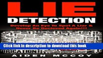 Ebook Lie Detection: Develop An Eye To Spot A Liar   Never Be Deceived Again!!! (Lie Spotting,