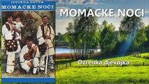Momacke Noci - Ozrenka djevojka