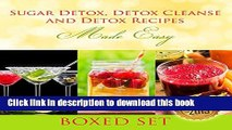 Ebook Sugar Detox, Detox Cleanse and Detox Recipes Made Easy: Beat Sugar Cravings and Sugar