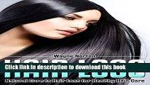 Ebook Hair Loss: Healthy Hair Care - Natural Cure - Hair Loss (Beauty Secrets, Hair Loss, Hair