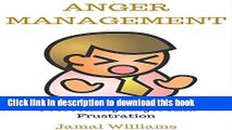 Books Anger Management: Overcoming Anger And Frustration: ( Rage, Frustration, Mind,