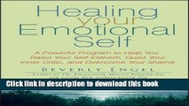 Books Healing Your Emotional Self: A Powerful Program to Help You Raise Your Self-Esteem, Quiet