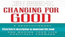 Books Changing for Good: A Revolutionary Six-Stage Program for Overcoming Bad Habits and Moving
