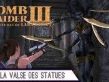 Epopée : Tomb Raider III (4/?)