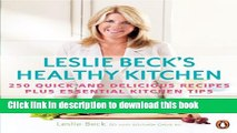 Ebook Leslie Beck s Healthy Kitchen: 250 Quick And Delicious Recipes Plus Essential Kitchen Tips