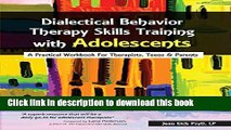 Ebook Dialectical Behavior Therapy Skills Training with Adolescents: A Practical Workbook for