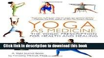 Ebook Yoga as Medicine: The Yogic Prescription for Health and Healing Free Online