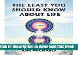 Ebook The Least You Should Know about Life [ THE LEAST YOU SHOULD KNOW ABOUT LIFE ] by Michaels,