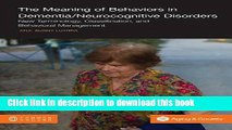 Read The Meaning of Behaviors in Dementia/Neurocognitive Disorders: New Terminology,