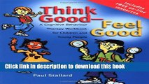 Books Think Good - Feel Good: A Cognitive Behaviour Therapy Workbook for Children and Young People