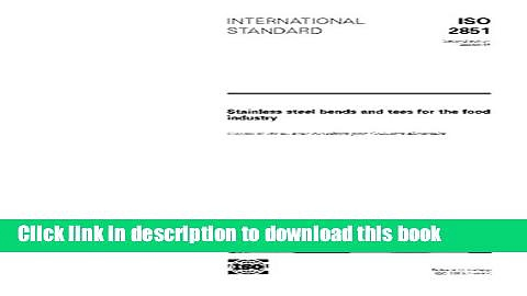 Ebook ISO 2851:1993, Stainless steel bends and tees for the food industry Free Download