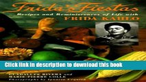 Ebook Frida s Fiestas: Recipes and Reminiscences of a Life with Frida Kahlo Full Online