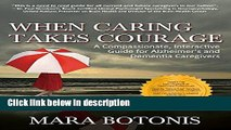 Books When Caring Takes Courage: A Compassionate, Interactive Guide for Alzheimer s and Dementia