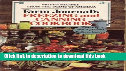 Books Farm Journal s Freezing and Canning Cookbook: Prized Recipes from the Farms of America Full
