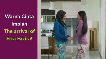 Warna Cinta Impian - The arrival of Erra Fazira!