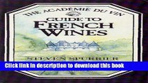 Books The Academie du Vin Guide to French Wines Free Online