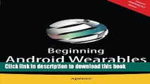 Ebook Beginning Android Wearables: With Android Wear and Google Glass SDKs Full Online