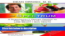 Books The Spectrum: A Scientifically Proven Program to Feel Better, Live Longer, Lose Weight, and