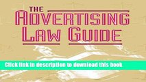 Books Advertising Law Guide: A Friendly Desktop Reference for Advertising Professionals Free Online