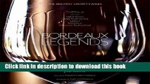 Ebook Bordeaux Legends: The 1855 First Growth Wines of Haut-Brion, Lafite Rothschild, Latour,