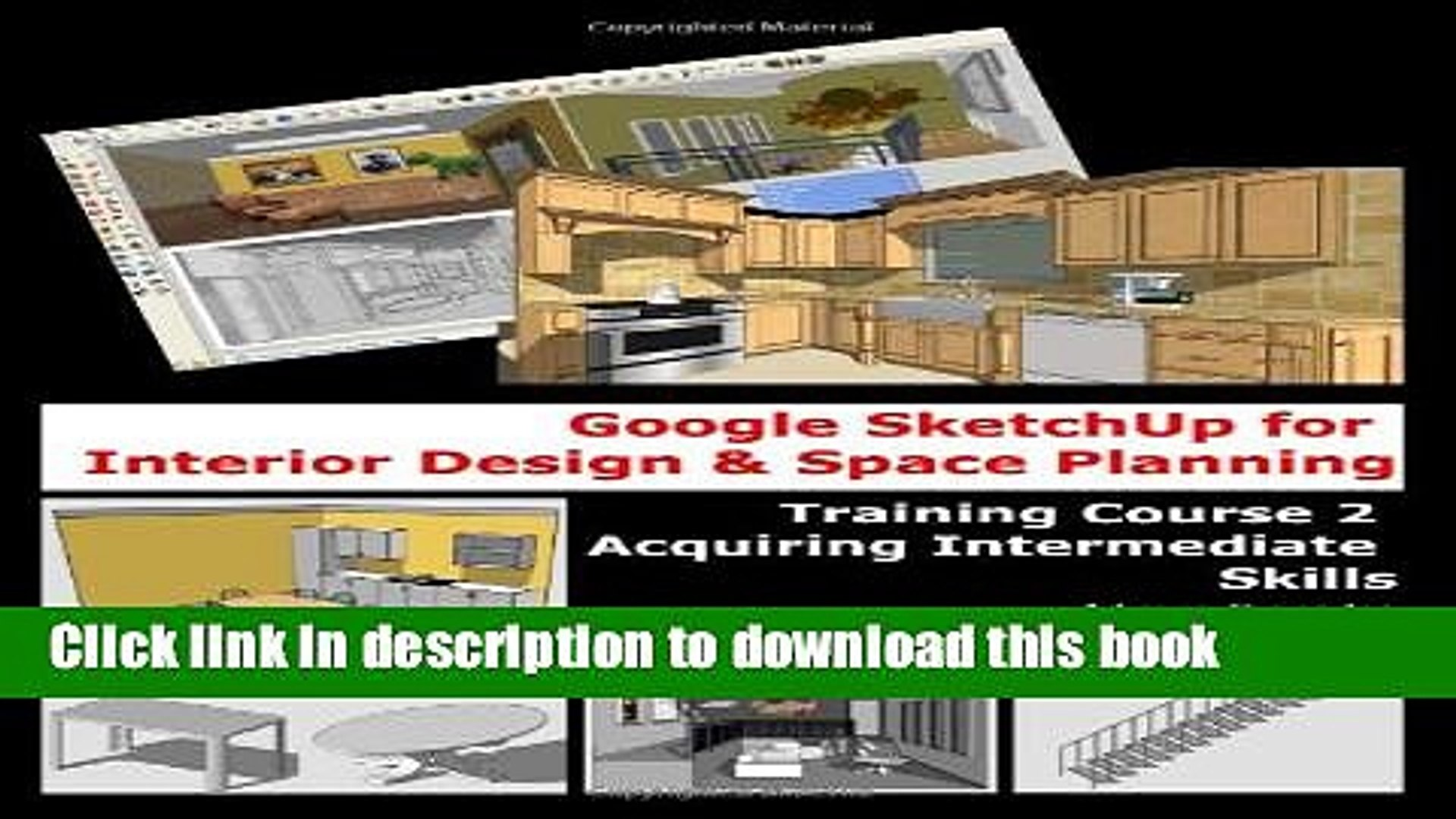 Books Google Sketchup For Interior Design Space Planning Acquiring Intermediate Skills Free Video Dailymotion