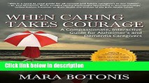 Ebook When Caring Takes Courage: A Compassionate, Interactive Guide for Alzheimer s and Dementia
