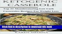 Books Ketogenic Casseroles: Top 35 Mouthwatering Low Carb Casseroles Recipes For Weight Loss Free