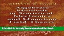 Books Algebraic Methods in Statistical Mechanics and Quantum Field Theory Full Online