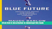 [Read PDF] Blue Future: Protecting Water for People and the Planet Forever Download Free