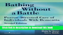 Read Bathing Without a Battle: Person-Directed Care of Individuals with Dementia, Second Edition
