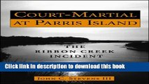 Ebook Court-Martial at Parris Island: The Ribbon Creek Incident Free Online