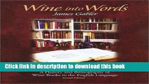 Books Wine into Words: A History and Bibliography of Wine Books in the English Language, Second
