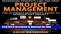 Ebook Project Management: The Ultimate Beginner s Guide To Manage Any Project - Managing Projects