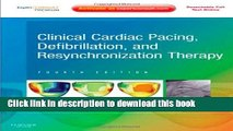 Books Clinical Cardiac Pacing, Defibrillation and Resynchronization Therapy: Expert Consult