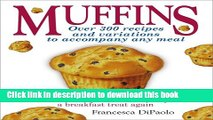 Books Muffins: Over 300 Recipes and Variations to Accompany Any Meal: You Neverthink of Muffins as