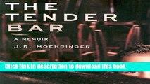Ebook The Tender Bar: A Memoir Full Online