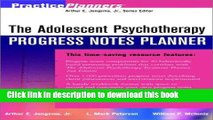 Download  The Adolescent Psychotherapy Progress Notes Planner  Free Books