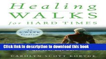 Ebook Healing Walks for Hard Times: Quiet Your Mind, Strengthen Your Body, and Get Your Life Back