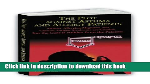 PDF  The Plot Against Asthma and Allergy Patients: Asthma, Allergies, Migraine, Chronic Fatigue