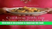 Ebook Cooking with My Indian Mother-In-Law: Mastering the Art of Authentic Home Cooking [COOKING