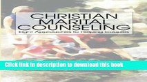 Books Christian Marital Counseling: Eight Approaches to helping Couples Free Online