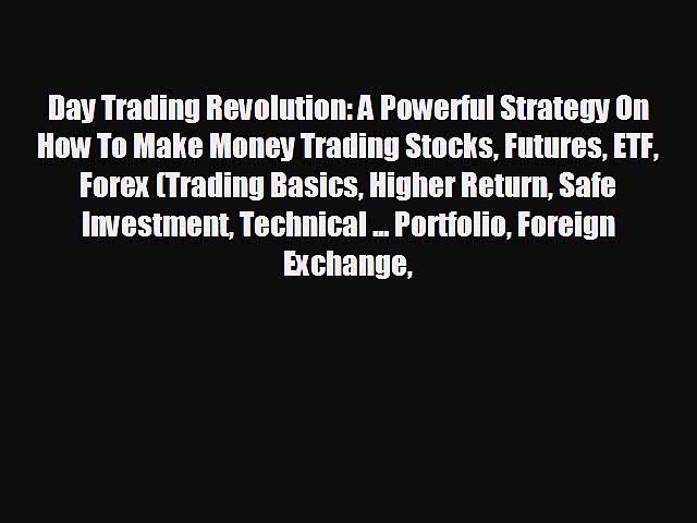 EBOOK ONLINE Day Trading Revolution: A Powerful Strategy On How To Make Money Trading Stocks