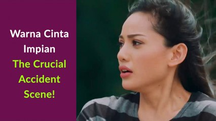 Warna Cinta Impian - The Crucial Accident Scene!