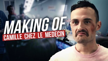 CAMILLE CHEZ LE MEDECIN - MAKING OF