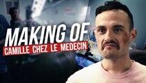 CAMILLE CHEZ LE MEDECIN - MAKING OF