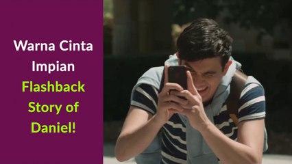 Warna Cinta Impian - Flashback Story of Daniel!